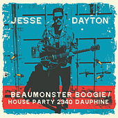 Beaumonster Boogie / House Party 2340 Dauphine by Jesse Dayton