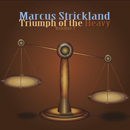 Triumph of the Heavy, Vol. 1 by Marcus Strickland