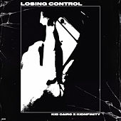 Losing Control by Kid Cairo