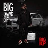 Big Dawg Of Da City by Big KP