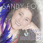 Sandy Fox Canta as Divas Brasileiras de Sandy Fox