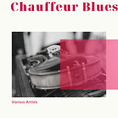 Chauffeur Blues de Various Artists