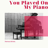 You Played On My Piano by Various Artists