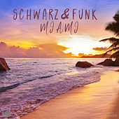 Miami (Beach House Mix) by Schwarz and Funk