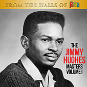 From The Halls Of Fame: The Jimmy Hughes Masters Volume 1 de Jimmy Hughes