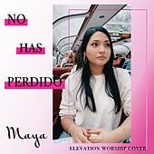 No Has Perdido (Never Lost) von Maya