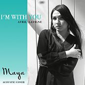 I'm with You by Maya