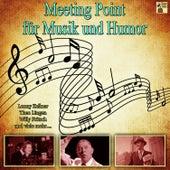 Meeting Point für Musik und Humor von Various Artists