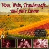 Vino, Wein, Traubensaft …  und gute Laune de Various Artists