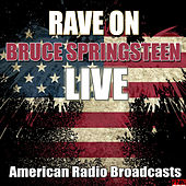 Rave On (Live) by Bruce Springsteen