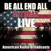 Be All End All (Live) by Anthrax