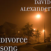 Divorce Song by David Alexander