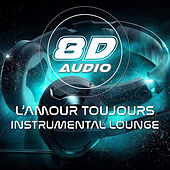 L'Amour Toujours (8D Audio Instrumental Lounge) von 8D Audio Project