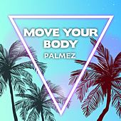 Move Your Body di Palmez