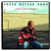 Outta Here Tonight by Chris Miller
