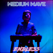 Endless de Medium Wave