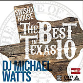 Swishahouse The Best In Texas 10 de DJ Michael Watts