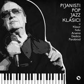 Pijanisti – Pop i Jazz klasici u klavir holu Arsena Dedica de Various Artists