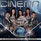 El Mundo Es para los Valientes by Cinema
