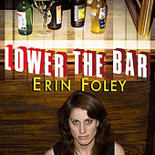 Lower The Bar by Erin Foley