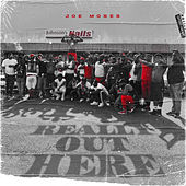 Really Out Here by Joe Moses