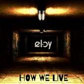How We Live de Eloy Music