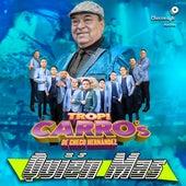 Quién Mas von Tropi Carro's De Checo Hernández