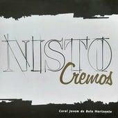 Nisto Cremos by Coral Jovem de BH