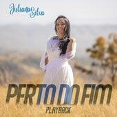 Perto do Fim (Playback) de Cantora Juliana Silva