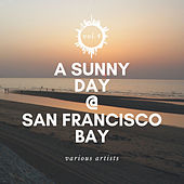 A Sunny Day @ San Francisco Bay, Vol. 4 by Various Artists