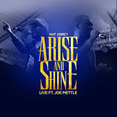 Arise and Shine (Live) by Nat Abbey