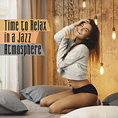 Time to Relax in a Jazz Atmosphere von Various Artists