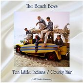 Ten Little Indians / County Fair (All Tracks Remastered) by The Beach Boys