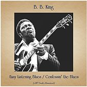 Easy Listening Blues / Confessin' the Blues (All Tracks Remastered) by B.B. King