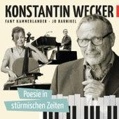 Poesie in stürmischen Zeiten di Konstantin Wecker