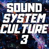 Sound System Culture 3 de Various Artists