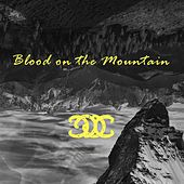 Blood on the Mountain by A Basic Wagon
