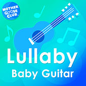 Lullaby Baby Guitar by Mother Goose Club