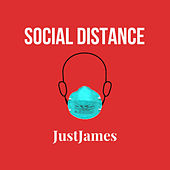 Social Distance by Just James