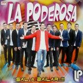 Sal a Bailar by La Poderosa
