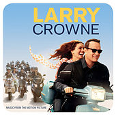 Larry Crowne: Music From The Motion Picture von Various Artists