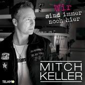 Wir sind immer noch hier by Mitch Keller