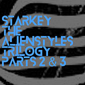 The Alienstyles Trilogy Pts. 2 & 3 by Starkey