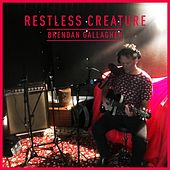 Restless Creature de Brendan Gallagher