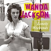 Lonely Weekends by Wanda Jackson