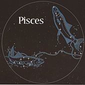 Music For Your Star Sign: Pisces by Various Artists