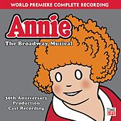 Annie - The Broadway Musical by Various Artists