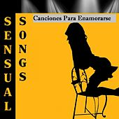Sensual Songs - Canciones para Enamorarse von Various Artists