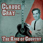 The King of Country (Remastered) de Claude Gray