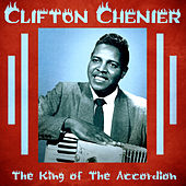 The King of the Accordion (Remastered) di Clifton Chenier